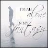 Alone in my Fantasy