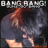Bang Bang, Guns Go Bang