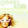 Geeks do it better