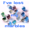 I`ve Lost My Marbles