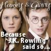 J K Rowling said so