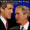 Kerry, you`re full of it