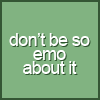 dontbe so emo