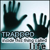 trapped life